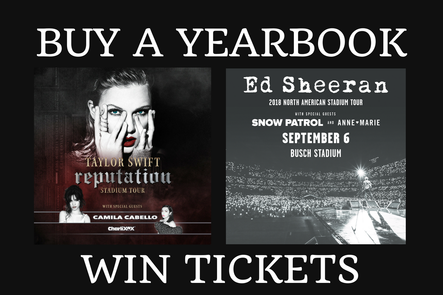 Purchase a yearbook or yearbook ad by Sept. 1 to be entered into a drawing to win two tickets to see either Ed Sheeran or Taylor Swift.