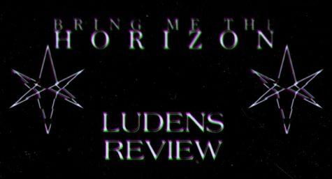 "Bring Me The Horizon ""Ludens"" Review"